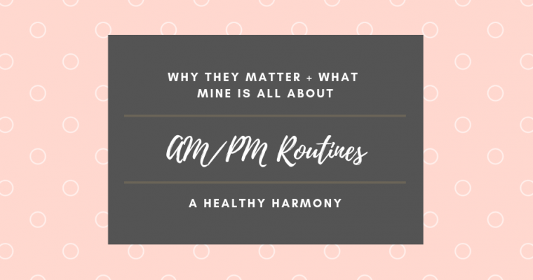 AM_PM Routines _ Why they matter