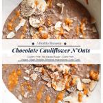Chocolate Cauliflower N'Oats
